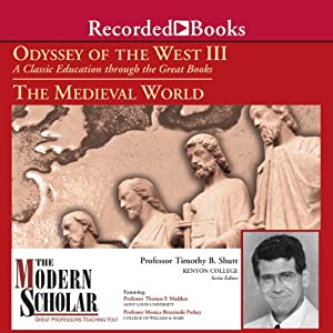 The Modern Scholar: Odyssey of the West III: A Classic Education through the Great Books: The Medieval World Vortrag