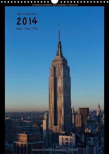 Vertical New York (Wandkalender 2014 DIN A3 hoch): Ansichten New Yorker Wolkenkratzer (Monatskalender, 14 Seiten)