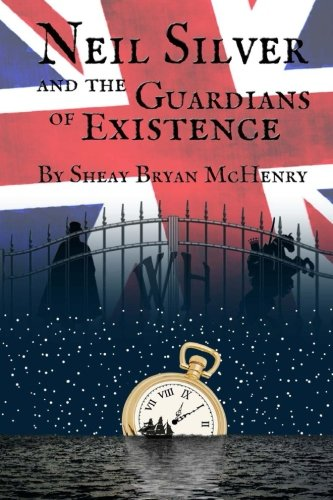 Download Neil Silver And The Guardians of Existence (Volume 1) pdf