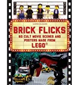 [(Brick Flicks: 60 Cult Movie Scenes & Posters Made from Lego)] [Author: Warren Elsmore] published on (October, 2014)
