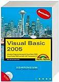 Visual Basic 2005: Windows-Programmierung mit Visual Basic 2005, Visual Studio 2005 und dem .NET-Framework 2.0 (Kompendium / Handbuch)