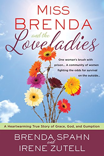 Miss Brenda and the Loveladies: A Heartwarming True Story of Grace, God, and ()