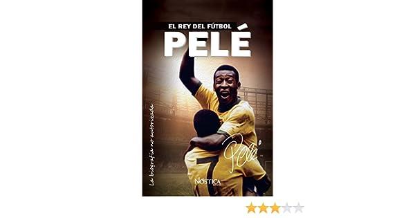 Pelé: El rey del fútbol: Amazon.es: Nóstica Editorial: Libros