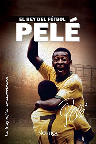 Pele: El rey del futbol  [Nostica Editorial] (Tapa Blanda)