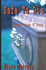 Safe to Die: A private investigator's struggle to survive Paperback