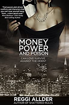 Money Power and Poison: Can Love Survive Against the Odds? by [Allder, Reggi]