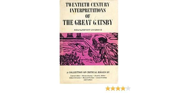 Amazoncom Twentieth Century Interpretations Of The Great Gatsby A  Amazoncom Twentieth Century Interpretations Of The Great Gatsby A  Collection Of Critical Essays  Ernest Lockridge Books