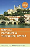 Fodor s Provence & the French Riviera (Full-color Travel Guide)