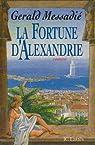 La fortune d'Alexandrie par Messadié