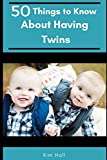 img - for 50 Things to Know About Having Twins: The Honest Truth About Twins book / textbook / text book