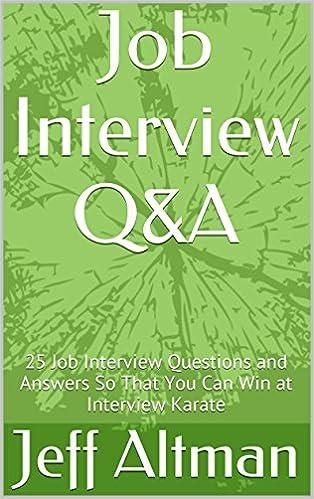 Ebooks à télécharger pour télécharger une version en allemand Job Interview Q&A: 25 Job Interview Questions and Answers So That You Can Win at Interview Karate B003CFB3HO by Jeff Altman CHM