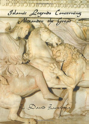 Islamic Legends Concerning Alexander the Great: Taken from Two Medieval Arabic Manuscripts in Madrid (Global Academic Pu