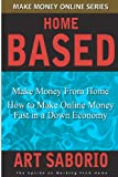 img - for Make Money From Home - How to Make Online Money fast in a Down Economy: Make Money Online Series book / textbook / text book