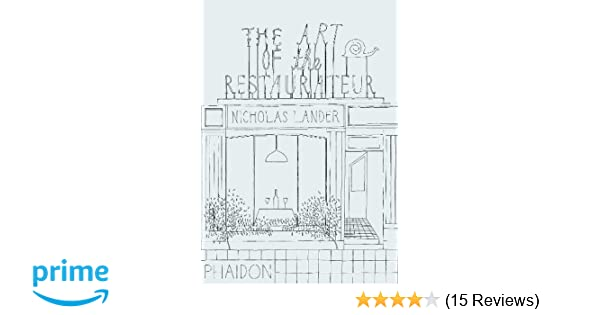 The art of the restaurateur nicholas lander 9780714864693 the art of the restaurateur nicholas lander 9780714864693 amazon books fandeluxe Image collections