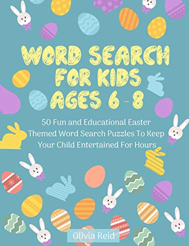 Pdf Entertainment Word Search for Kids Ages 6-8: 50 Fun and Educational Easter Themed Word Search Puzzles To Keep Your Child Entertained For Hours (Large Print Activity Book For Kids)