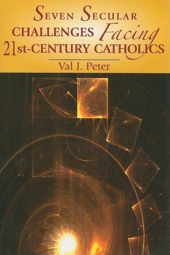 Read Online Seven Secular Challenges Facing 21st Century Catholics pdf