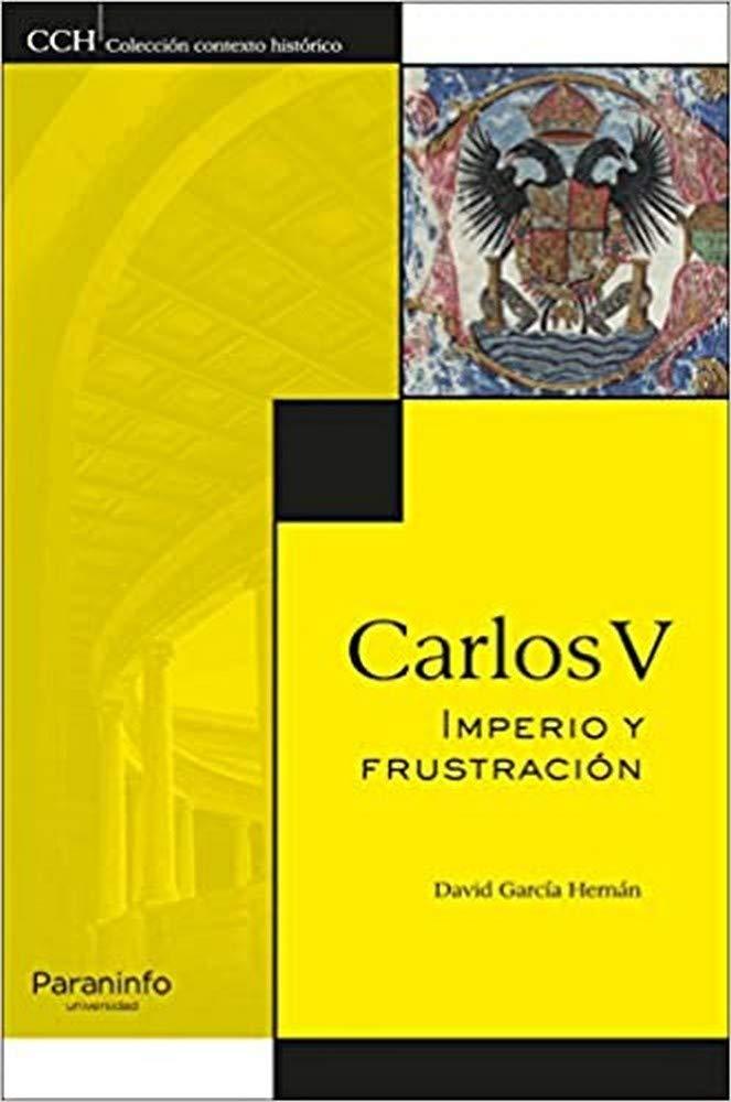 Carlos V. Imperio y frustración (Historia): Amazon.es: GARCÍA HERNÁN, DAVID: Libros