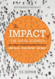 The Impact of the Social Sciences : How Academics and Their Research Make a Difference, Bastow, Simon and Dunleavy, Patrick, 1446282619