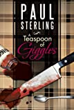 A Teaspoon of Giggles, Paul Sterling, 1466931159