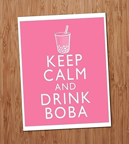 Bubble Tea Poster - Keep Calm and Drink Boba Art Print 8x10 Wall Art Bubble Pearl Milk Tea Cafe Diner Restaurant Decor