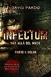 INFECTUM (PARTE I: DOLOR nº 1)