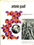 Front cover for the book Antonio Gaudi (Masters of World Architecture) by George R. Collins