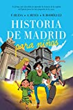 Historia de Madrid para niños (Spanish Edition)