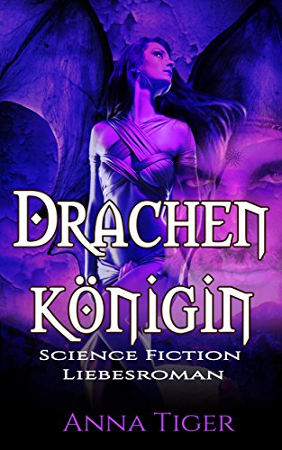 Drachenkönigin (Science-Fiction Liebesroman): Formwandler, Paranormal Romance (German Edition)