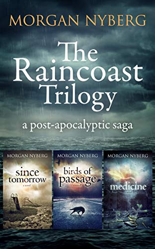 The Raincoast Trilogy: A Post-apocalyptic Saga by [Nyberg, Morgan]