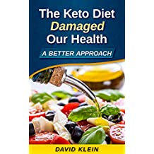 The Keto Diet Damaged Our Health: A Better Approach