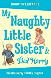 My Naughty Little Sister and Bad Harry, Dorothy Edwards, 1405253363