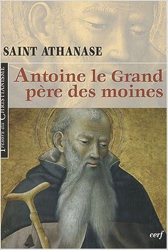 Livres gratuits en ligne Antoine le grand, père des moines pdf, epub ebook