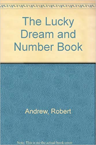 The Lucky Dream and Number Book: Robert Andrew