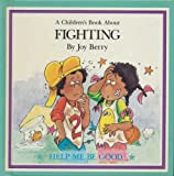 A Children's Book About Fighting (Help Me Be Good)