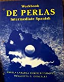 De Perlas, Workbook : Intermediate Spanish, Rodríguez, Elmer A. and Labarca, Angela, 0471109959