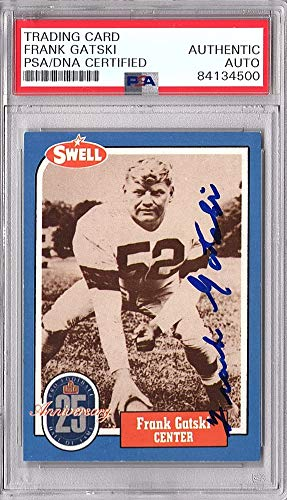 Frank Gatski Signed - Auto 1988 Swell Football Card - Cleveland Browns - Deceased 2005 - PSA/DNA Certificate of Authenticity - PSA Slabbed Holder