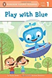 Play with Blue (Penguin Young Readers, Level 1)