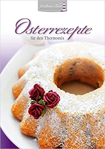 Osterrezepte Fur Den Thermomix Amazon De Angelika Willhoft Bucher