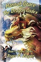 Hannah Grace and The Dragon Codex: Book 1: Hansu Chathri (Volume 1) Paperback