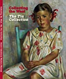 img - for Collecting the West; The Tia Collection book / textbook / text book