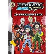Beyblade burst - Nº 2: Le Beyblade club