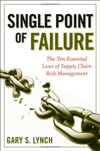Download Single Point of Failure: The 10 Essential Laws of Supply Chain Risk Management Pdf