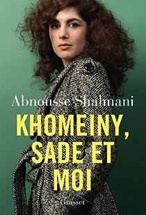 Khomeiny, Sade et moi par Shalmani