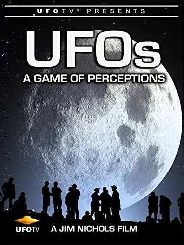 UFOTV Presents UFOs: A Game of Perceptions