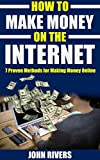 How to Make Money on the Internet: 7 Proven Methods for Making Money Online Review
