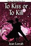 img - for To Kiss or to Kill (To Kiss or to Kill (Sime~Gen, Book 11) book / textbook / text book
