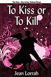 To Kiss or to Kill (To Kiss or to Kill (Sime~Gen, Book 11)