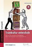 Teamkultur entwickeln. Das Tool- und Mindset für Führungskräfte, damit Teamarbeit Spaß macht und produktiv ist (Edition managerSeminare) (LEADERSHIP kompakt)