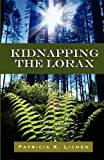 img - for Kidnapping the Lorax book / textbook / text book