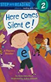 Here Comes Silent E! (Step into Reading)